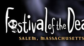 Festival of the Dead  Salem, Massachusetts Always the last week in October!!!!