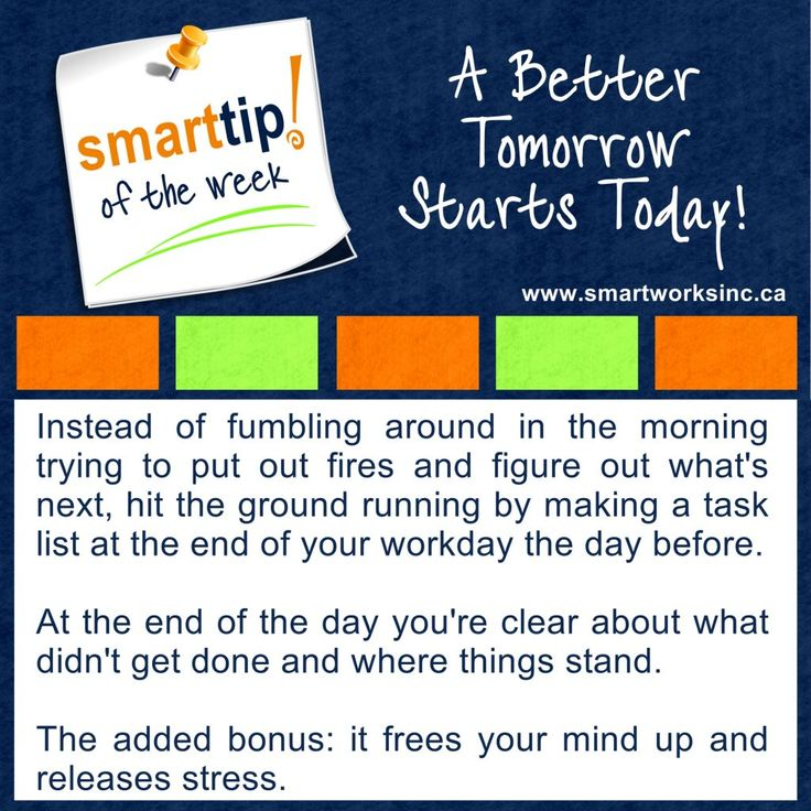 Having difficulty setting your daily plan in motion? Start off your day with this Tip of the Week! A Better Tomorrow Starts Today! www.smartworksinc.ca