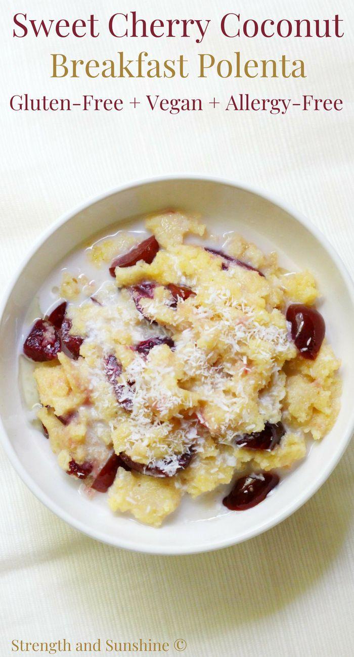Sweet Cherry Coconut Breakfast Polenta Gluten Free Vegan Allergy Free Recipe Recipes Polenta Breakfast