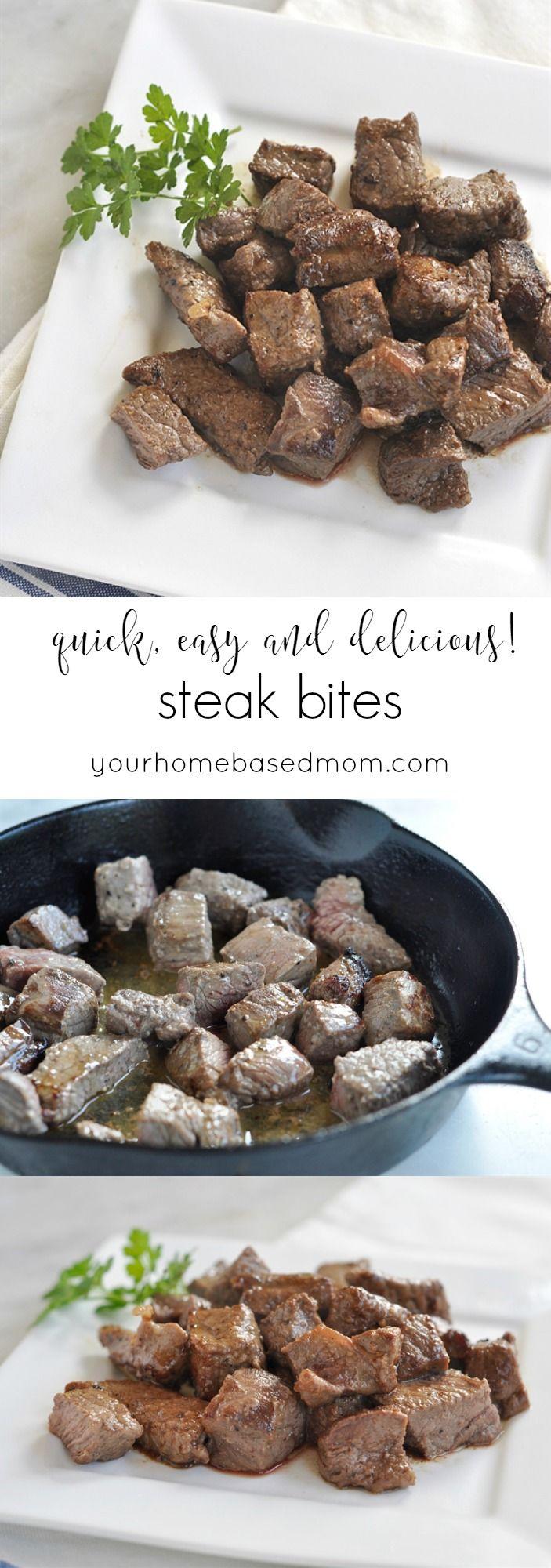 Steak Bites are quick, easy and delicious 1 sirloin steak or 1 pkg. pre-cut beef tips Kosher salt and freshly ground black pepper Butter Cast Iron Skillet