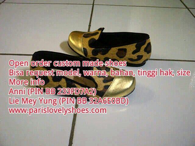 Open order custom made shoes Bisa request model, warna, bahan, tinggi hak, size More info Anni (PIN BB 233FD7A2) Lie Mey Yung (PIN BB 32A6E0BD) www.parislovelyshoes.com
