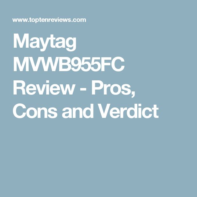 Maytag MVWB955FC Review - Pros, Cons and Verdict