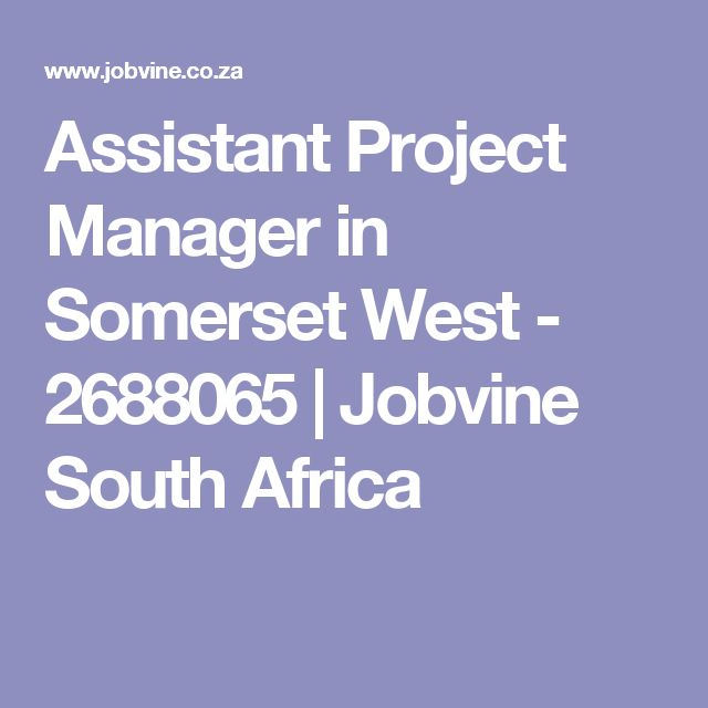 Assistant Project Manager in Somerset West - 2688065 | Jobvine South Africa
