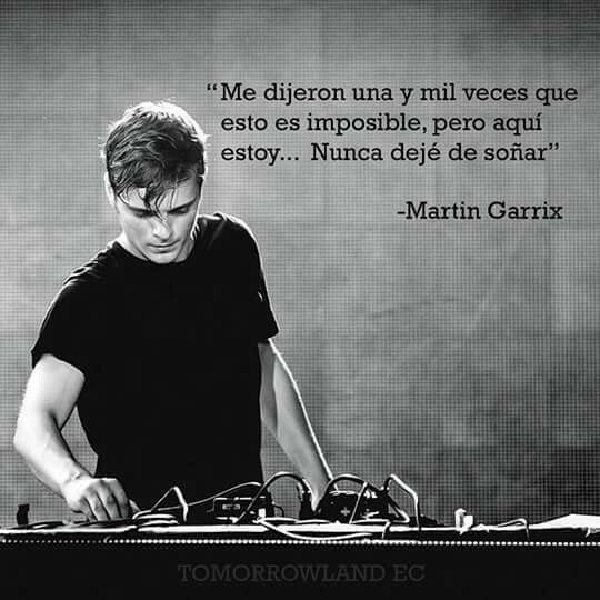 @MartinGarrix Nunca dejé de soñar... Créditos a su respectivo autor. # frases Sigue a ➡ Electroni-k #tablero