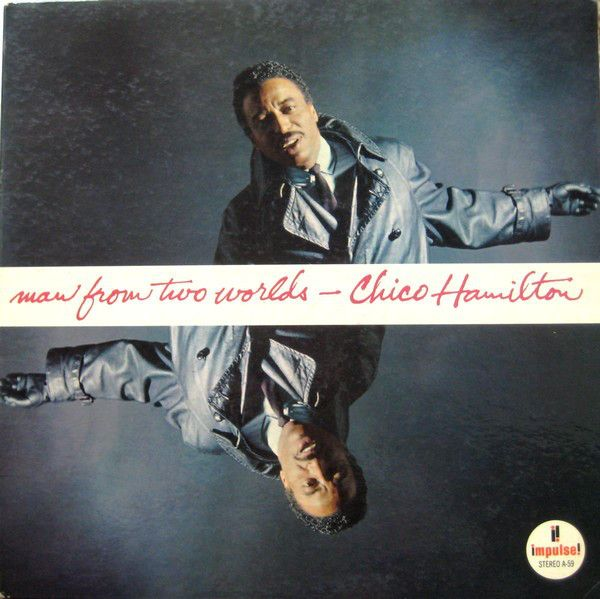 Chico Hamilton - Man From Two Worlds at Discogs