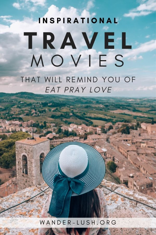25 Inspirational Travel Movies Like Eat Pray Love In 2020 Travel Movies Travel Inspiration Virtual Travel