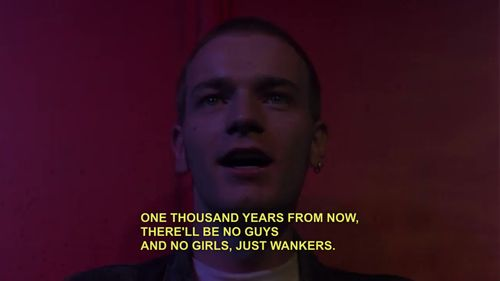a thousand years... - (guys)(girls)(wankers)(ewan mcgregor)(trainspotting)(1996)
