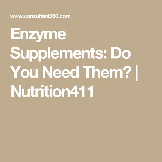 Enzyme Supplements: Do You Need Them? | Nutrition411