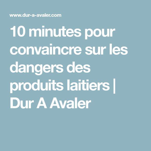 10 minutes pour convaincre sur les dangers des produits laitiers | Dur A Avaler