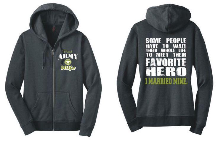 US Army Wife Ladies Zip Up Hoodie Army Wife Hoodie Favorite Hero I Married Mine Us Army Girlfriend US Army Gifts US Army Mom Veteran dm490 by GenesisInk on Etsy https://www.etsy.com/listing/290630655/us-army-wife-ladies-zip-up-hoodie-army
