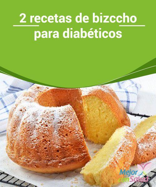 2 recetas de bizcocho para diabéticos  Aunque el aceite de oliva le aporta un toque de sabor delicioso al bizcocho, si queremos restarle calorías podemos sustituirlo por aceite de girasol