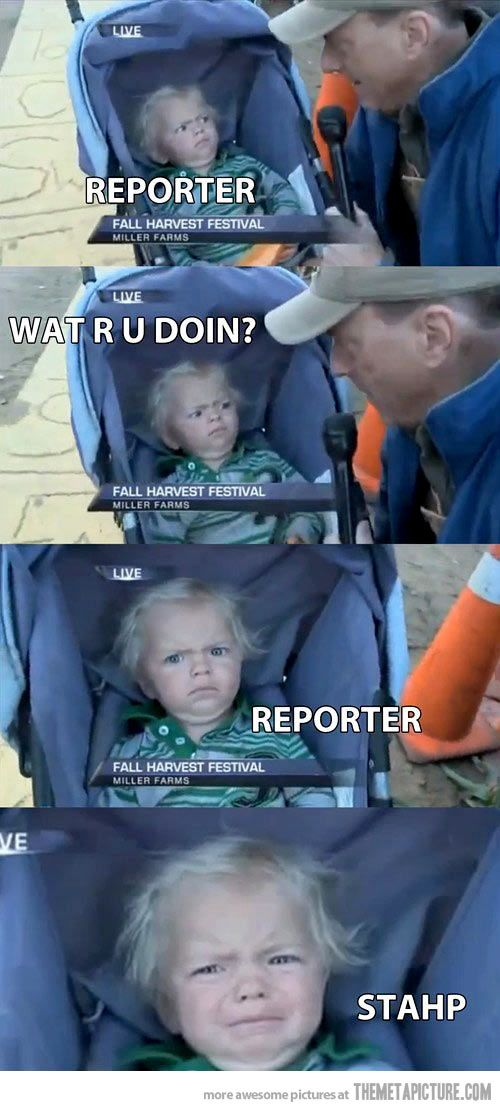 I remember that clip! The reporter made it so much more awkward by singing to the baby, LOL at that baby's face