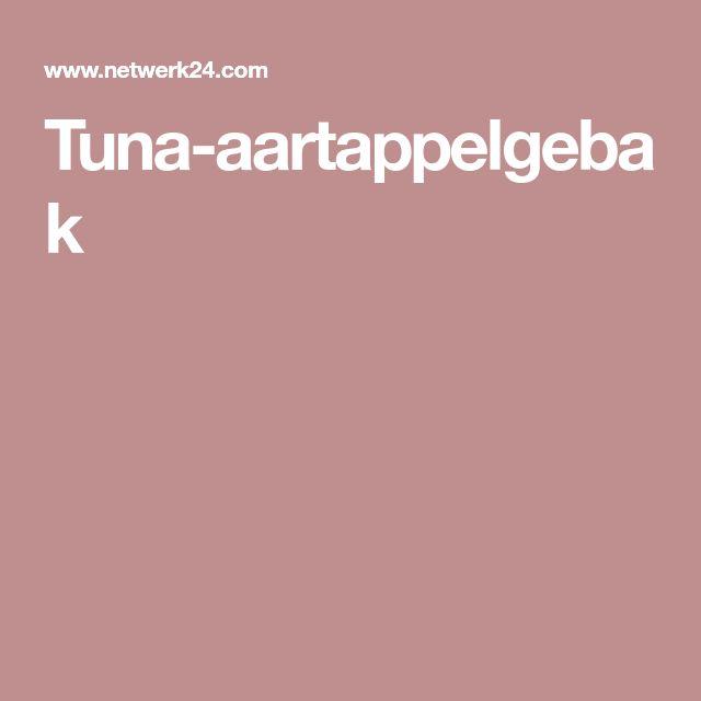 Tuna-aartappelgebak