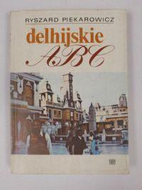 """""""Delhijskie ABC"""" Kolejna ksiażka z serii ABC prezentuje Indie-kraj wspaniałych zabytków kultury hinduskiej,a zarazem kraj borykający sie z nędzą i głodem,mający poważne problemy religijne,językowe i społecznegdzie do dziś jeszcze obowiązuje system kastowy.Ta znakomicie napisana książka pozwala je lepiej poznac i zrozumiec."""