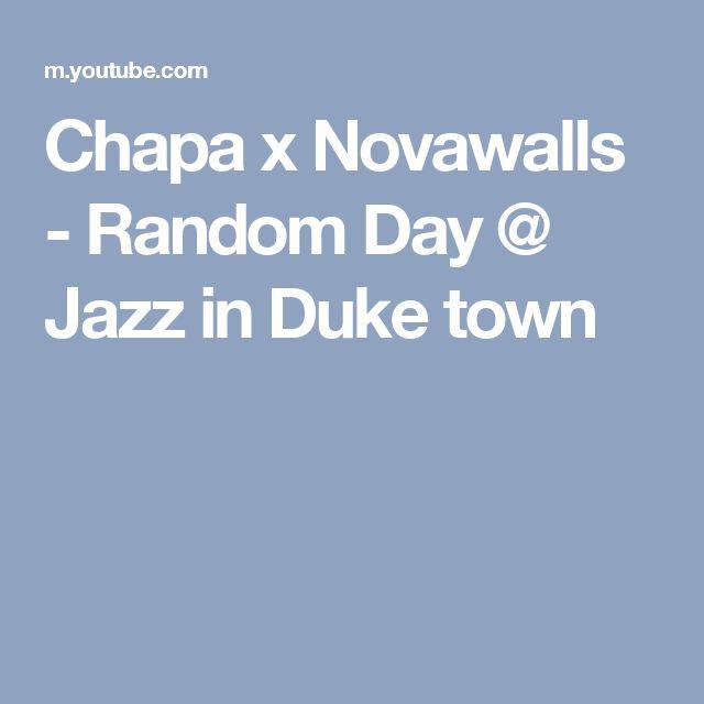Chapa x Novawalls - Random Day @ Jazz in Duke town