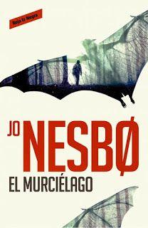 El Búho entre libros: EL MURCIÉLAGO (JO NESBO) HARRY HOLE - 1