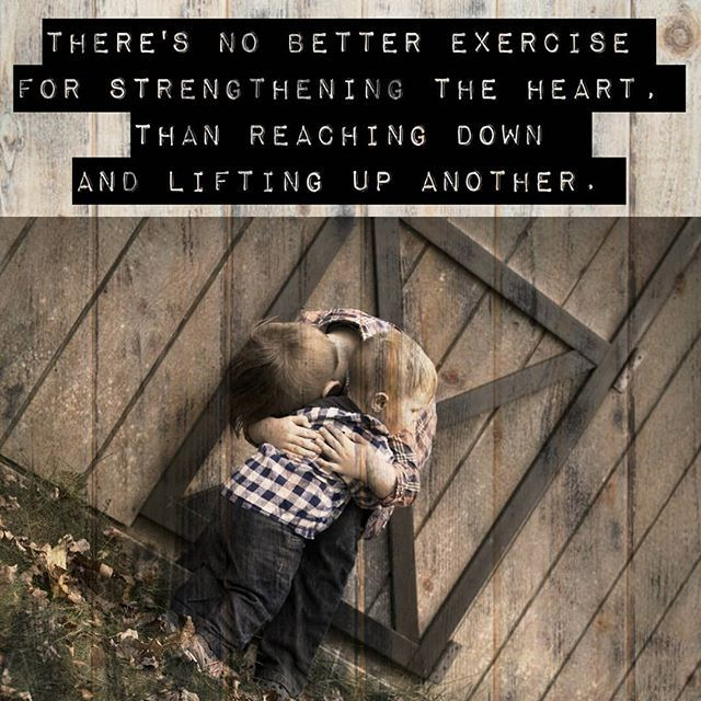 Welcome to Inspirational Tuesday!  I love this Heart Exercise quote. This is such a true saying. Nothing is better for the soul and the heart than reaching out and helping someone else... There's no better exercise for strengthening the heart, than rea
