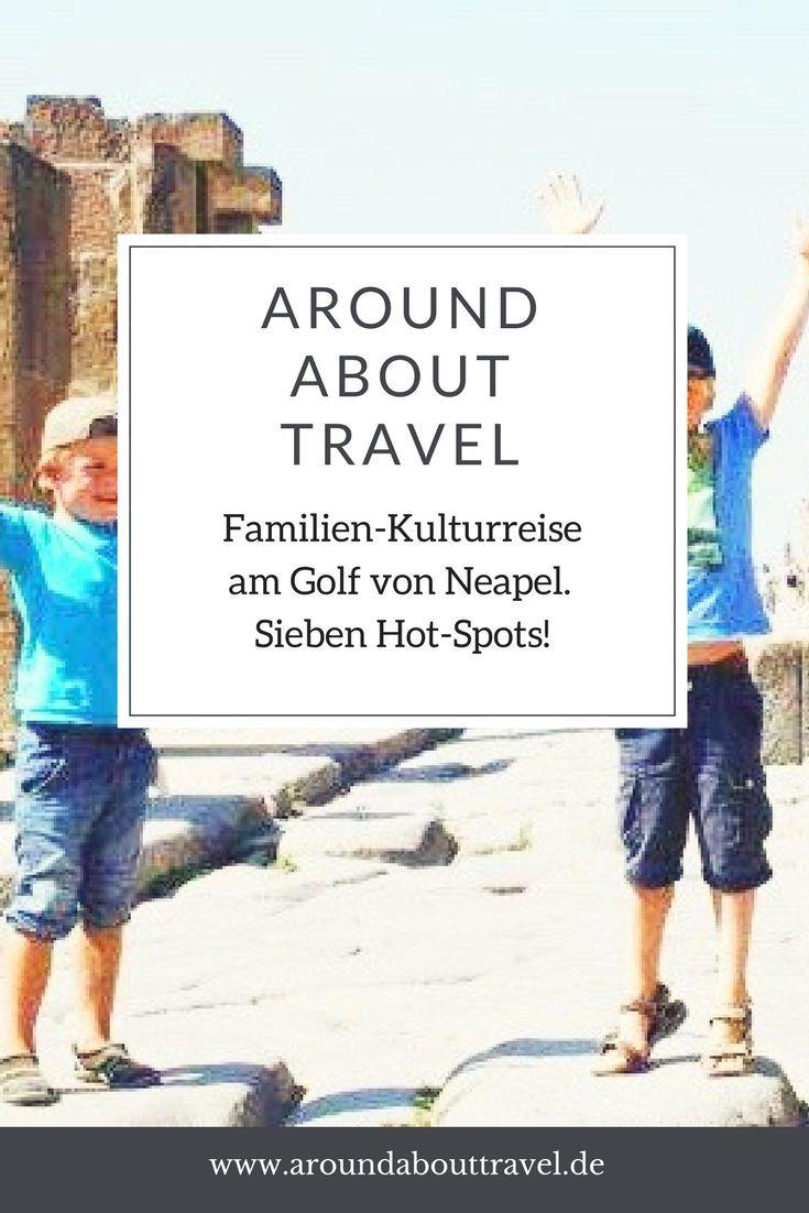 Unsere Hot-Spots für Eure Familien-Kulturreise am Golf von Neapel. #golfvonneapel