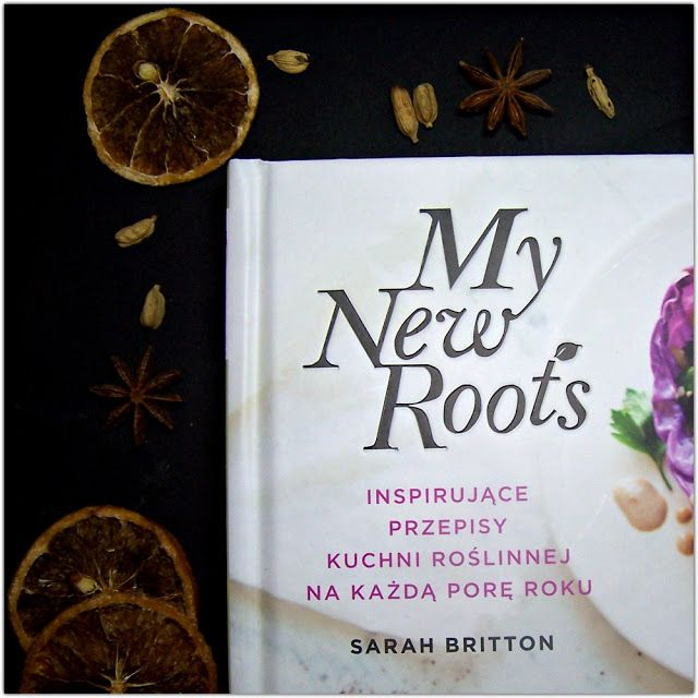 Setna strona - blog literacki: My New Roots - Sarah Britton