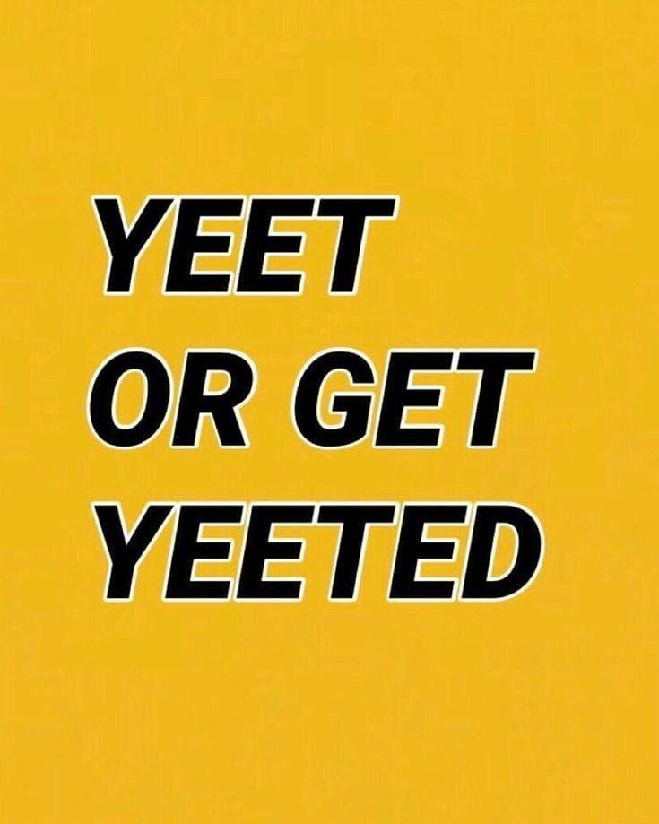 Ya Yeet Aesthetic Aesthetictumblr Aestheticedits Tumblraesthetic Tumblrposts Tumblrquotes Ya Yeet Aesthetic Aes Quote Aesthetic Yellow Aesthetic Words