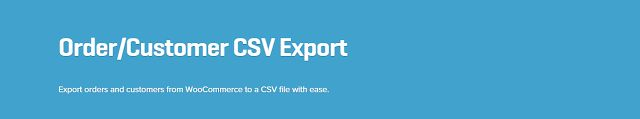 WooCommerce plugins: WooCommerce Customer Order CSV Export Extension 3....