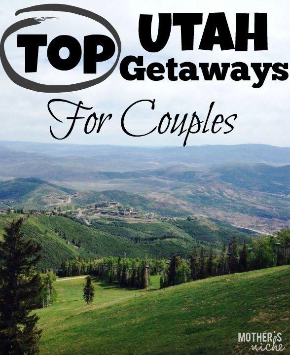 Top utah getaways for couples beautiful utah and for Weekend getaways in utah for couples