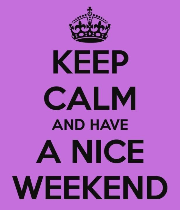 Have a nice weekend!!!
