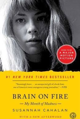 Brain on Fire: My Month of Madness; Paperback; Author - Susannah Cahalan