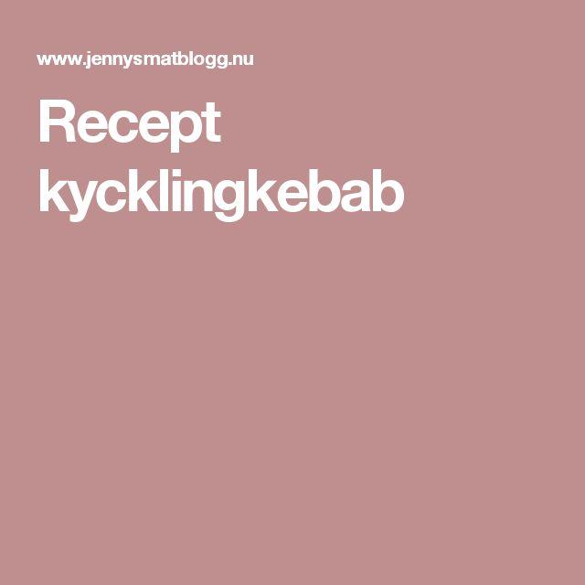 Recept kycklingkebab