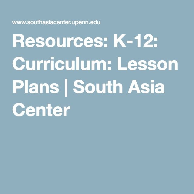 Resources: K-12: Curriculum: Lesson Plans | South Asia Center