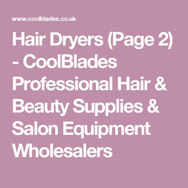 Hair Dryers (Page 2) - CoolBlades Professional Hair & Beauty Supplies & Salon Equipment Wholesalers #HairSalonSupplies