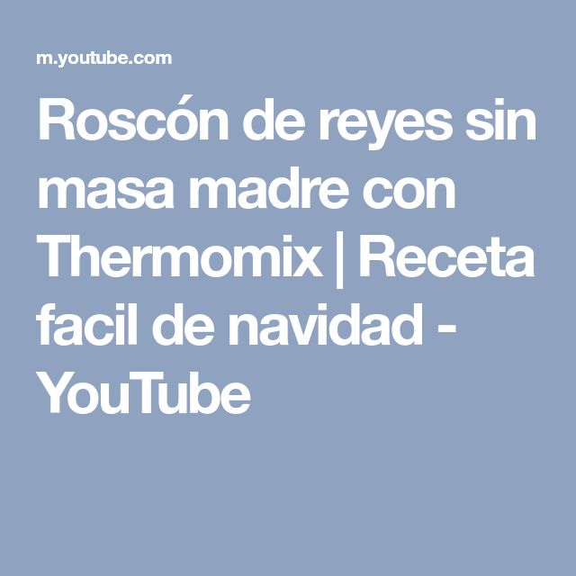 Roscón de reyes sin masa madre con Thermomix | Receta facil de navidad - YouTube