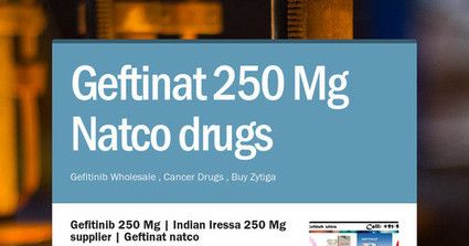 buy Geftinat 250 Mg tablets active salt name is Gefitinib 250 mg tablets generic Iressa 250 Mg  is a cancer (oncology) drugs mfd by Natco Pharma company India. Purchase cancer drugs at discounted wholesale price, Contact us At: +91-9013793888, Email Id: payquickway@gmail.com, QQ Mail : 1523458453@qq.com, from Gefitinib price wholesale price pharmaceutical exporter and supplier.