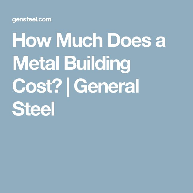 25 best ideas about building costs on pinterest for How much does it cost to build a metal house