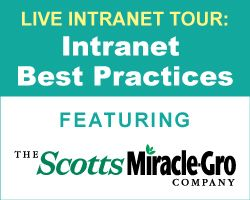 How to design an award-winning intranet: A Ragan Intranet Tour featuring Scott's Miracle-Gro. Learn how you can grow your intranet traffic! Thursday, August 9, 2012, 2:00 – 3:15 p.m. Central Time. Click through to learn more!