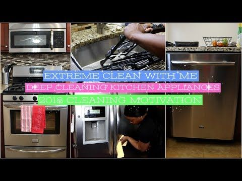 EXTREME Clean With Me | Deep Cleaning Kitchen Appliances | How To Clean Stainles…