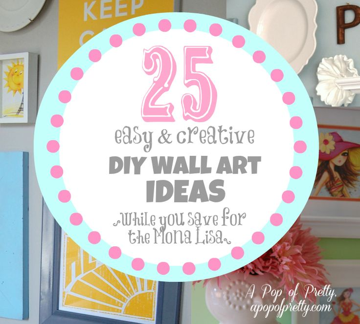 #25 DIY Wall Art Ideas {DIY Wall Decor Ideas} - These Are All Lovely !