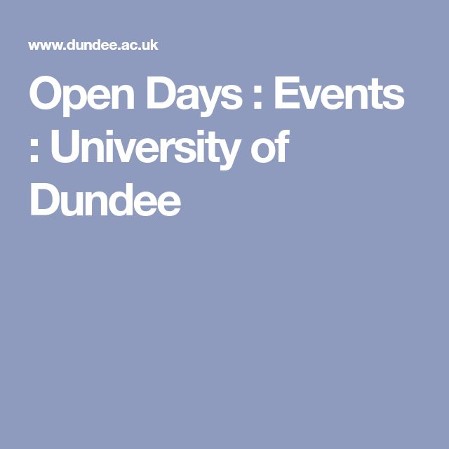 Open Days : Events : University of Dundee