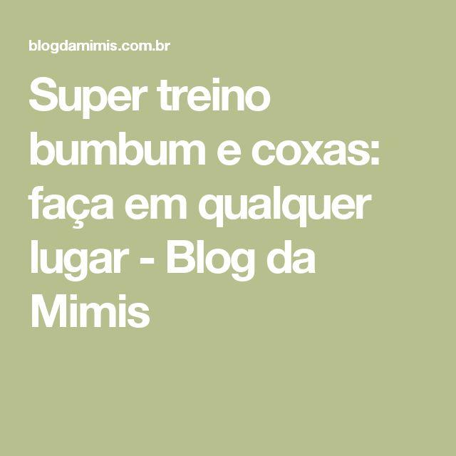 Super treino bumbum e coxas: faça em qualquer lugar - Blog da Mimis