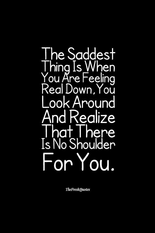 Sad Quotes About Love: The Saddest Thing... #sad #depression #selfishness