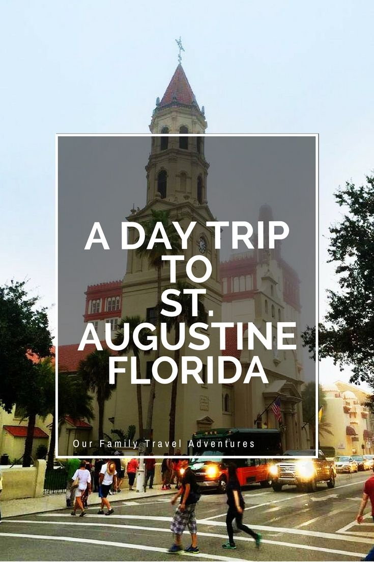 A Day Trip to St. Augustine