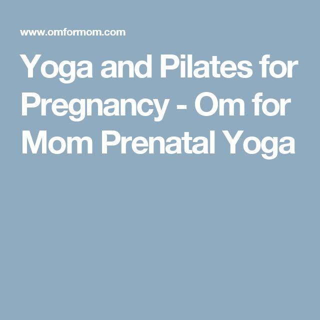 Yoga and Pilates for Pregnancy  - Om for Mom Prenatal Yoga