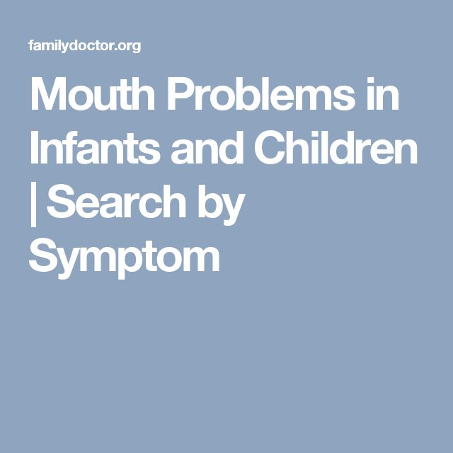 Mouth Problems in Infants and Children | Search by Symptom