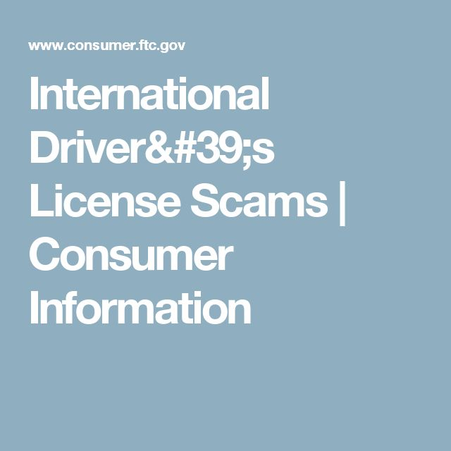 International Driver's License Scams | Consumer Information