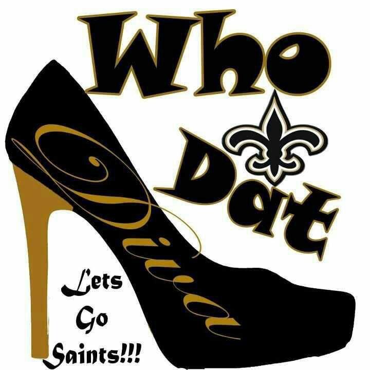 Who dat diva. Let's go Saints | SAINTS fan my way
