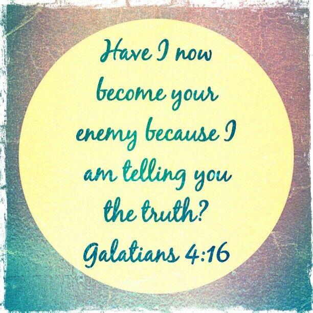 Galatians 4:16