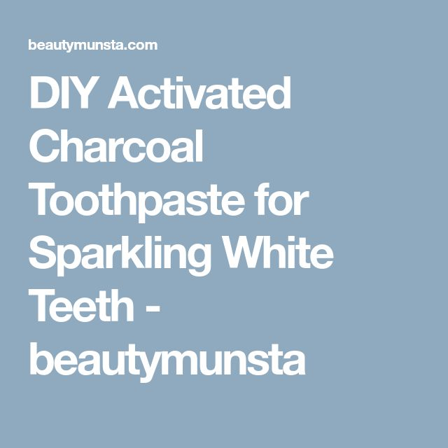 DIY Activated Charcoal Toothpaste for Sparkling White Teeth - beautymunsta