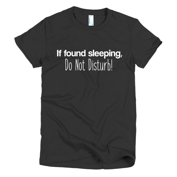If Found Sleeping women's t-shirt