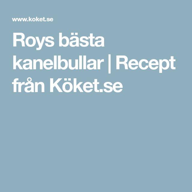 Roys bästa kanelbullar | Recept från Köket.se