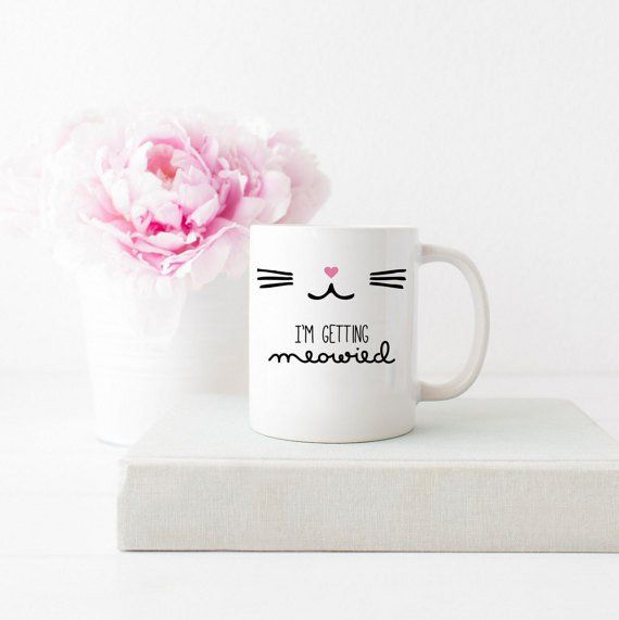"""Such a cute way to announce your engagement with this fun mug! """"I'm Getting Meowied"""". Perfect for a cat lover or any bride to be! All of our mugs are: - Dishwasher & microwave safe - Standard 3.15"""" x"""
